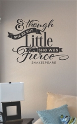 And though she be but little Vinyl Wall Art