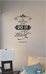 And whatsoever ye do do it Vinyl Wall Art
