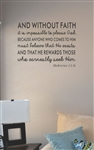 And without faith it is Vinyl Wall Art