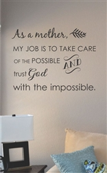 As a mother my job is to take care Vinyl Wall Art
