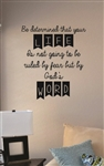 Be determined that your life Vinyl Wall Art