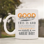 Good Morning this is God Coffee Mug