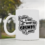 A coffee a day keeps the grump away Coffee Mug