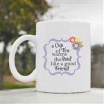 A cup of tea warms the soul Coffee Mug