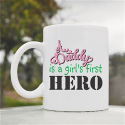 A daddy is a girls first hero Coffee Mug