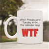 After monday and tuesday Coffee Mug