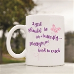 A girl should be like a butterfly Coffee Mug