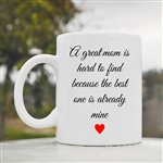A great mom is hard to find Coffee Mug