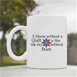 A home without a quilt Coffee Mug