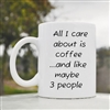 All I care about is coffee and maybe Coffee Mug