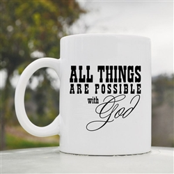 All things are possible with God Coffee Mug