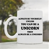 Always be yourself Coffee Mug