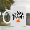 Always give thanks Coffee Mug
