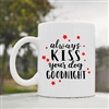 Always kiss your dog Coffee Mug