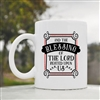 And the blessing of the Lord Coffee Mug