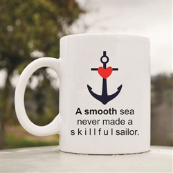 A smooth sea never made a skillful sailor Coffee Mug