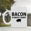 Bacon is meat candy Coffee Mug