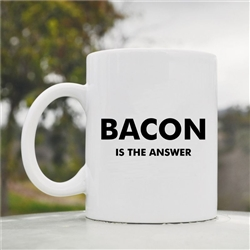 Bacon is the answer Coffee Mug