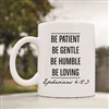 Be patient be gentle be humble Coffee Mug