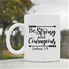 Be strong and courageous Coffee Mug