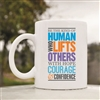Be the kind of human who lifts others Coffee Mug