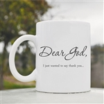 Dear God I just want to say thank you Coffee Mug