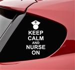 Keep calm and nurse on funny Vinyl Decal Sticker