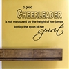 A good Cheerleader is not measured by the height of her jumps but by the span of her spirit Vinyl Wall Art Decal Sticker