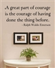 A great part of courage is the courage of having done the thing before. - Ralph Waldo Emerson Vinyl Wall Art Decal Sticker