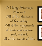 A Happy Marriage Has in it All of the pleasures of friendship, All of the enjoyments of sense and reason, and, indeed, all of the sweets of life. Vinyl Wall Art Decal Sticker