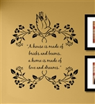 A house is made of bricks and beams, a home is made of love and dreams. Vinyl Wall Art Decal Sticker