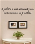 A Picture is worth a thousand words, but the memories are priceless. Vinyl Wall Art Decal Sticker