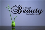 a thing of Beauty is a joy forever Vinyl Wall Art Decal Sticker