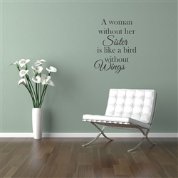 A woman without her sister is like a bird without wings Vinyl Wall Art Decal Sticker
