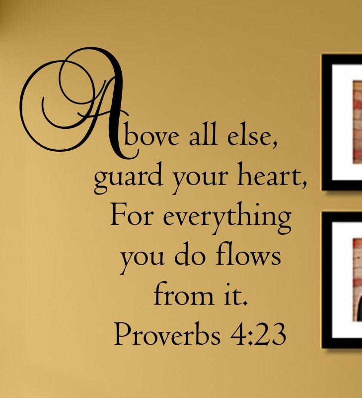 guard your heart for everything you do flows from it