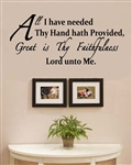 All I have needed Thy Hand hath Provided, Great is Thy Faithfulness Lord unto Me. Vinyl Wall Art Decal Sticker