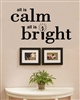 all is calm all is bright Vinyl Wall Art Decal Sticker