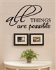 all THINGS are possible Vinyl Wall Art Decal Sticker