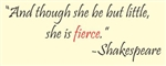 And though she be but little, she is fierce. Shakespeare Vinyl Wall Art Decal Sticker