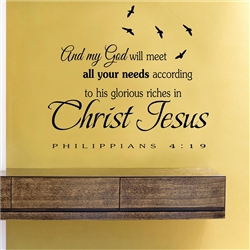 And my God will meet all your needs according to his glorious riches in Christ Jesus Philippians 4:19 Vinyl Wall Art Decal Sticker