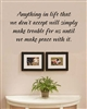 Anything in life that we don't accept will simply make trouble for us until we make peace with it.. Vinyl Wall Art Decal Sticker