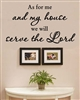 As for me and my house we will serve the Lord. Vinyl Wall Art Decal Sticker