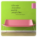 At the center of non-violence stand the principle of love.  Martin Luther King Jr. Vinyl Wall Art