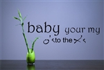 baby your my O's to the X's. Vinyl Wall Art Decal Sticker