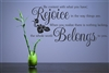 Be content with what you have; Rejoice in the way things are. When you realize there is nothing lacking, the whole world Belongs to you.Vinyl Wall Art Decal Sticker