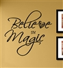 Believe IN Magic. Vinyl Wall Art Decal Sticker