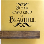 Be your own kind of beautiful Vinyl Wall Art Decal Sticker