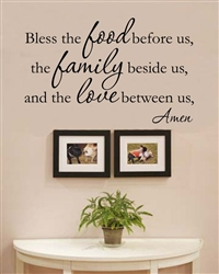 Bless the food before us, the family beside us, and the love between us, Amen. Vinyl Wall Art Decal Sticker