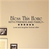 Bless this home with friends and family Vinyl Wall Art Decal Sticker