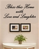Bless this Home with Love and Laughter. Vinyl Wall Art Decal Sticker